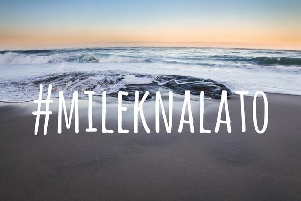 opisz zdjęcie na Instagramie lub Facebooku jako #mileknalato