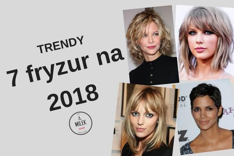 7 Modnych Fryzur Na 2018 Milek Design Najlepszy Fryzjer