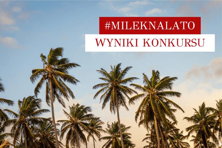 Konkurs mileknalato nagrody laureaci palmy wakacje 2020 fryzjer warszawa milek design